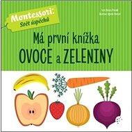 Má první knížka ovoce a zeleniny - Kniha