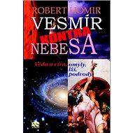Vesmír kontra nebesa: Věda a víra, omyly, lži, podvody - Kniha