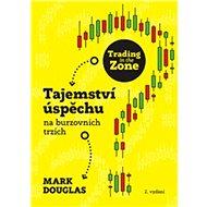 Trading in the Zone: Tajemství úspěchu na burzovních trzích - Kniha