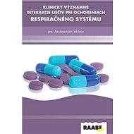 Klinicky významné interakcie liečiv pri ochoreniach respiračného systému: pre všeobecných lekárov - Kniha