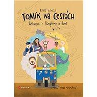 Tomík na cestách: Tuktukem z Bangkoku až domů - Kniha