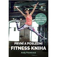 První a poslední fitness kniha - Kniha