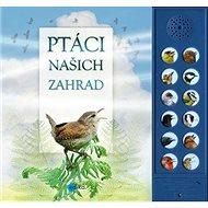 Ptáci našich zahrad - Kniha