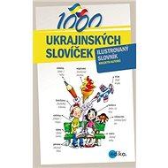 1000 ukrajinských slovíček: Ilustrovaný slovník