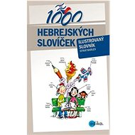 1000 hebrejských slovíček: Ilustrovaný slovník