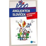 1000 anglických slovíček: Ilustrovaný slovník - Kniha