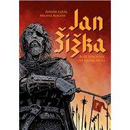 Jan Žižka: Boží bojovník ve jménu Husa - Kniha