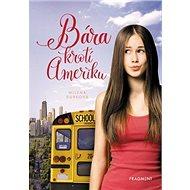 Bára krotí Ameriku - Kniha