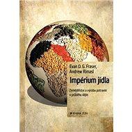 Impérium jídla: Hodování, hlad a vzestupy i pády civilizací - Kniha
