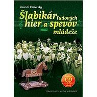 Šlabikár ľudových hier a spevov mládeže: obsahuje CD s melódiami piesní - Kniha