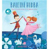 Baletní hudba: Najděte 10 melodií ukrytých za 50 odklápěcími okénky! - Kniha