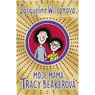 Moje máma Tracy Beakerová - Kniha