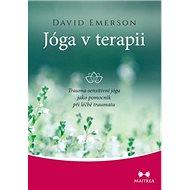 Jóga v terapii: Trauma-sensitivní jóga jako pomocník při léčbě traumatu