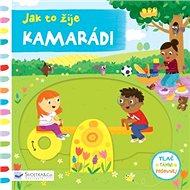 Jak to žije Kamarádi - Kniha