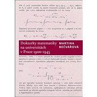 Doktorky matematiky na univerzitách v Praze 1900-1945 - Kniha