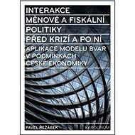 Interakce měnové a fiskální politiky před krizí a po ní: Aplikace modelu BVAR v podmínkách české eko - Kniha