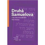 Druhá Samuelova: Lesk a bída královské moci - Kniha