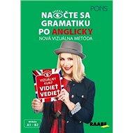 Naočte sa gramatiku po anglicky, A1 - B2: Nová vizuálna metóda, vizuálny kurz vidieť vidieť - Kniha