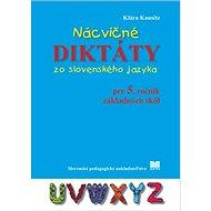 Nácvičné diktáty zo slovenského jazyka pre 5. ročník základných škôl - Kniha