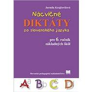Nácvičné diktáty zo slovenského jazyka pre 6. ročník základných škôl - Kniha