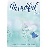 Mindful deník: Inspirativní zápisník pro zklidnění mysli - Kniha