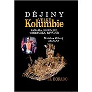 Dějiny Velké Kolumbie: Panama, Kolumbie, Venezuela, Ekvádor - Kniha