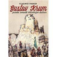 Gustav Krum: poslední romantik dobrodružné ilustrace - Kniha