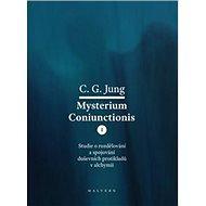 Mysterium Coniunctionis I.: Studie o rozdělování a spojování duševních protikladů v alchymii - Kniha