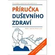 Příručka duševního zdraví: 25 příběhu z psychiatrické ambulance - Kniha
