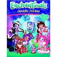 Enchantimals Kamarádi zvířátka: Vítejte v kouzelném světě - Kniha