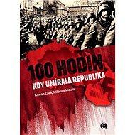 100 Hodin, kdy umírala republika - Kniha