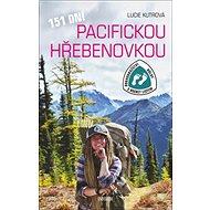 151 dní Pacifickou hřebenovkou: Dobrodružství Holky s bucket listem - Kniha