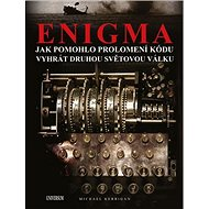Enigma: Jak pomohlo prolomení kódu vyhrát druhou světovou válku - Kniha
