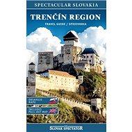 Trenčín region travel guide / sprievodca: Obsahuje mapu / Includes pull-out map - Kniha