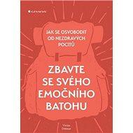 Zbavte se svého emočního batohu: Jak se osvobodit od nezdravých pocitů - Kniha