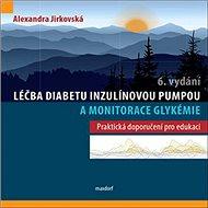 Léčba diabetu inzulínovou pumpou a monitorace glykémie: Praktická doporučení pro edukaci - Kniha