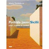 Potkala jsem Sicílii: aneb Neberte to osobně - Kniha