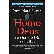 Homo deus: stručná história zajtrajška - Kniha