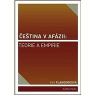 Čeština v afázii: teorie a empirie - Kniha