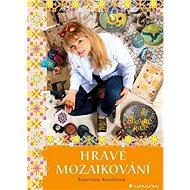 Hravé mozaikování - Kniha