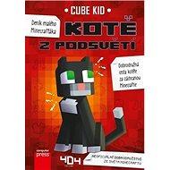 Deník malého Minecrafťáka Kotě z Podsvětí - Kniha