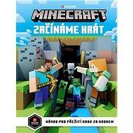 Minecraft Začínáme hrát: Návod na přežití krok za krokem