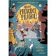 Hravý průvodce Prahou: Vycházky, na které se budou děti těšit - Kniha