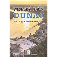 Veľký pán Dunaj: Analógia poézie klasikov - Kniha