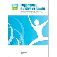 Regenerace a výživa ve sportu - Kniha