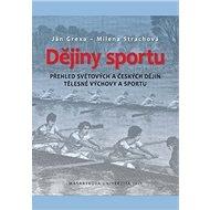 Dějiny sportu: Přehled světových a českých dějin tělesné výchovy a sportu