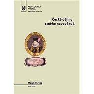 České dějiny raného novověku I.: Doba předbělohorská (1526–1620) - Kniha
