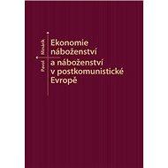 Ekonomie náboženství a náboženství v postkomunistické Evropě - Kniha