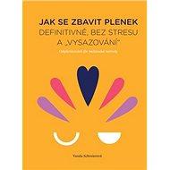 """Kniha Jak se zbavit plenek: Definitivně, bez stresu a """"vysazování"""" – odplenkování dle indiánské metody"""
