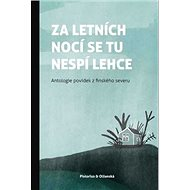 Za letních nocí se tu nespí lehce: Antologie povídek finského severu - Kniha